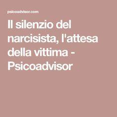 Il silenzio del narcisista, l'attesa della vittima - Psicoadvisor
