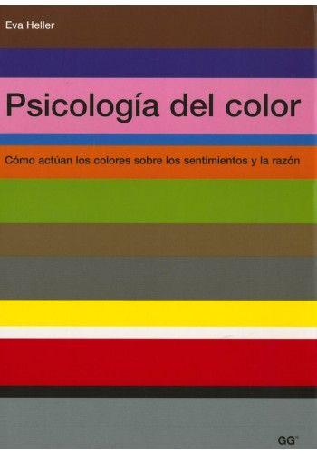 PSICOLOGIA DEL COLOR: COMO ACTUAN LOS COLORES SOBRE LOS SENTIMIENTOS Y LA RAZON