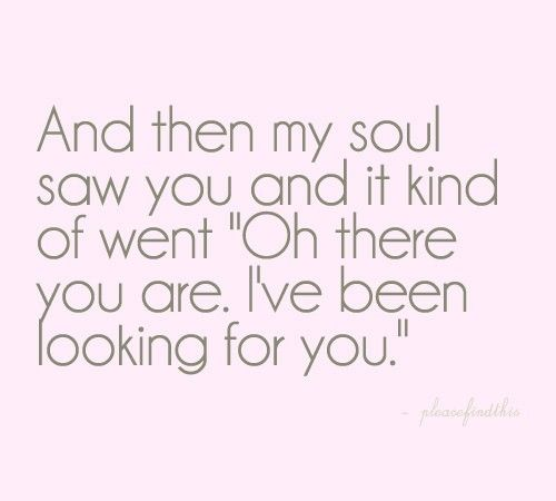 .: Quotes About Love, My Soulmate, Soul Mates, First Time, True Love, My Husband, So True, Soul Mats, Love Quotes