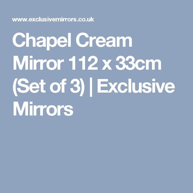 Chapel Cream Mirror 112 x 33cm (Set of 3) | Exclusive Mirrors