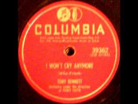 I Won't Cry Anymore by Tony Bennett & Percy Faith Orch. on 1951 Columbia...