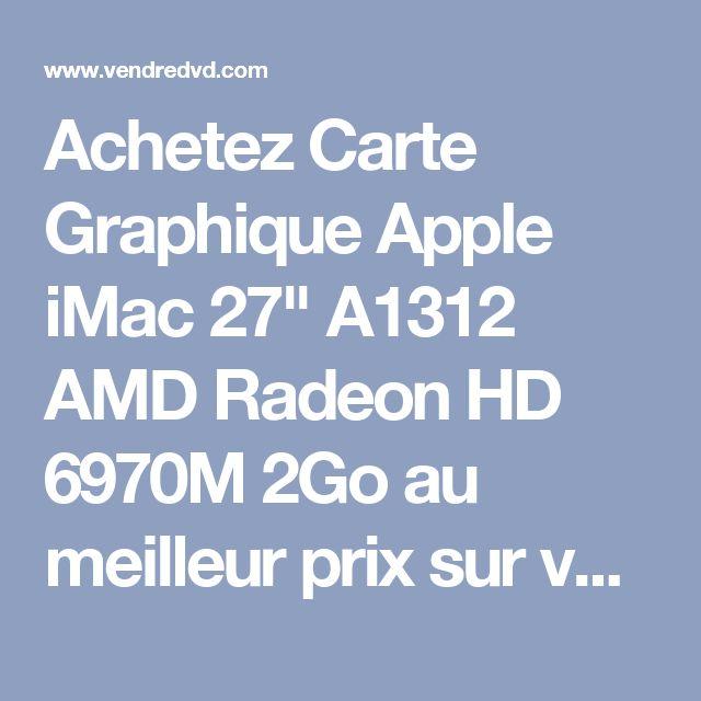 """Achetez Carte Graphique Apple iMac 27"""" A1312 AMD Radeon HD 6970M 2Go au meilleur prix sur vendredvd"""