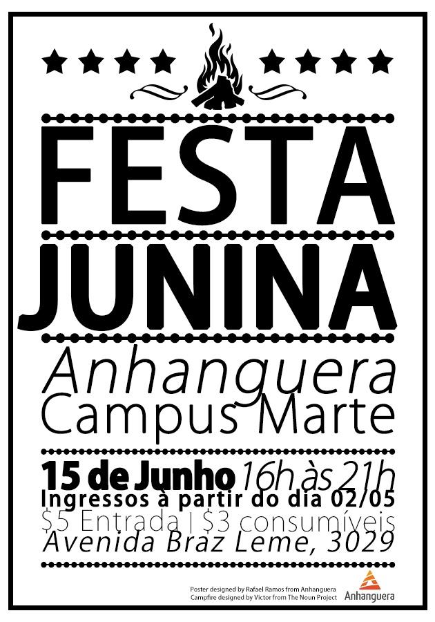 Cartaz (Poster) feito para o concurso cultural dos cursos de comunicação da unidade Marte da Universidade Anhanguera. Tema: Festa Junina. Colocacão: Primeiro. Poster feito no primeiro semestre de 2013.