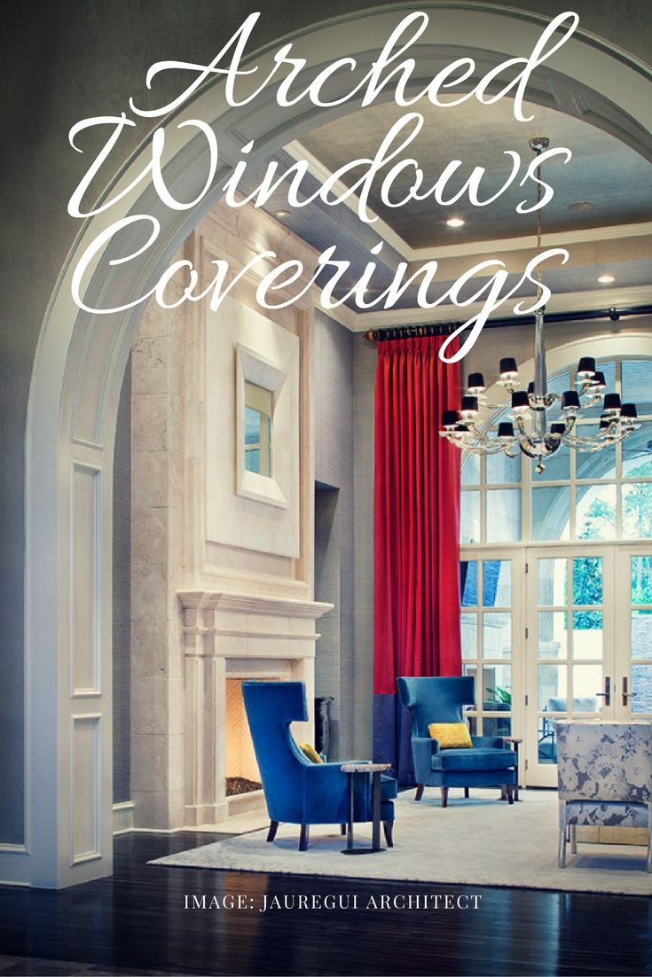 Here Is A Low Down On Arched Window Coverings. Head Over To My Post Where