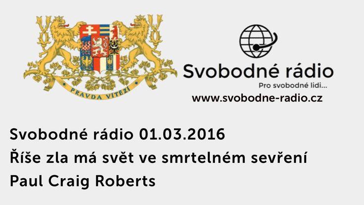 Svobodné rádio 01.03.2016 Říše zla má svět ve smrtelném sevření