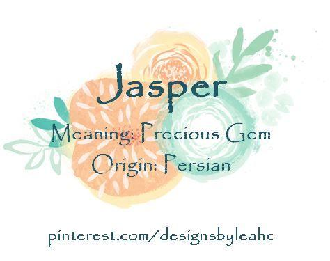 Baby Boy Name: Jasper. Meaning: Precious Gem. Origin: Persian.