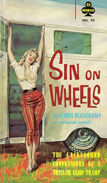 Pulp Fiction: 'Sin On Wheels - The uncensored confessions of a trailer camp tramp' by Loren Beauchamp.