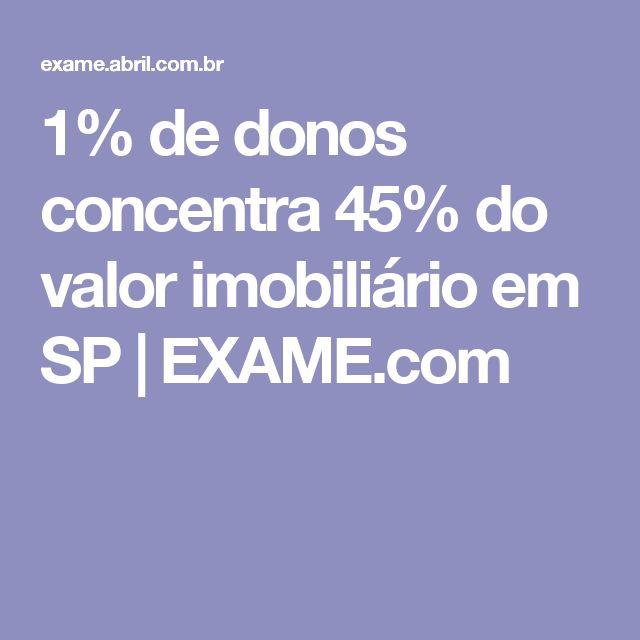 1% de donos concentra 45% do valor imobiliário em SP | EXAME.com