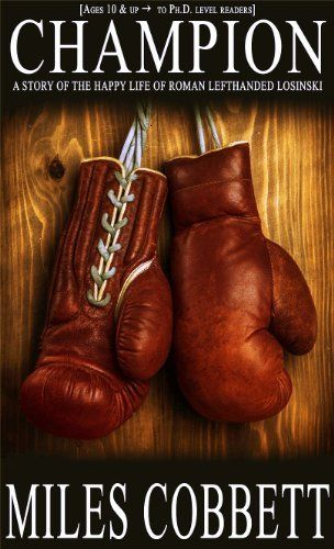 Champion by Miles Cobbett, http://www.amazon.com/dp/B00JFCRJJE/ref=cm_sw_r_pi_dp_QD6stb1YFHPZC