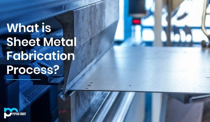 What Is Sheet Metal Fabrication Process In 2020 Sheet Metal Fabrication Metal Fabrication Sheet Metal
