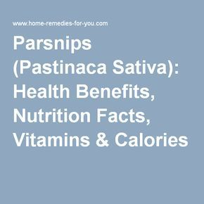 Parsnips (Pastinaca Sativa): Health Benefits, Nutrition Facts, Vitamins & Calories