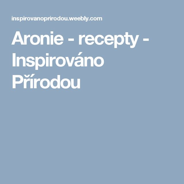 Aronie - recepty - Inspirováno Přírodou
