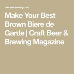 Make Your Best Brown Biere de Garde | Craft Beer & Brewing Magazine