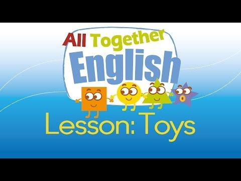 Toys -  ESL English For Kids: English Lessons For Young Children | All Together English - YouTube