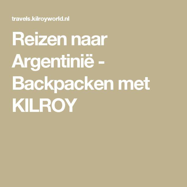 Reizen naar Argentinië - Backpacken met KILROY