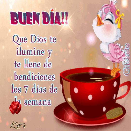 Buen día!! Que Dios te ilumine y te llene de bendiciones los 7 días de la semana.