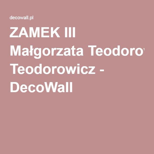 ZAMEK III Małgorzata Teodorowicz - DecoWall