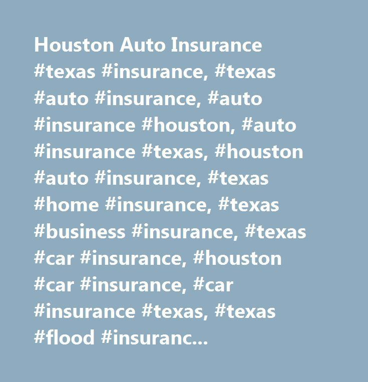 Houston Auto Insurance Texas Insurance Texas Auto Insurance