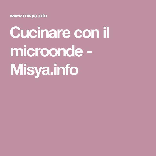 Cucinare con il microonde - Misya.info