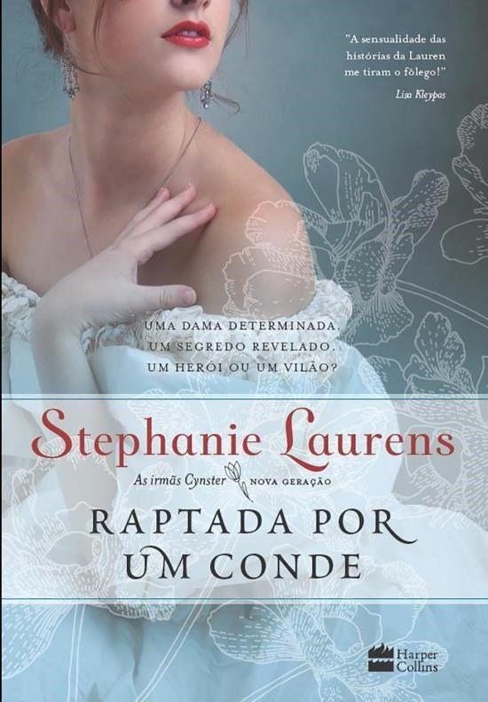 HarpenCollins lançará em Agosto, Raptada por um Conde(As Irmãs Cynster - Vol.3), de Stephanie Laurens - Cantinho da Leitura