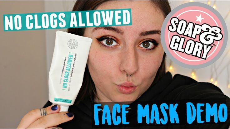 SOAP & GLORY | NO CLOGS ALLOWED | FACE MASK DEMO
