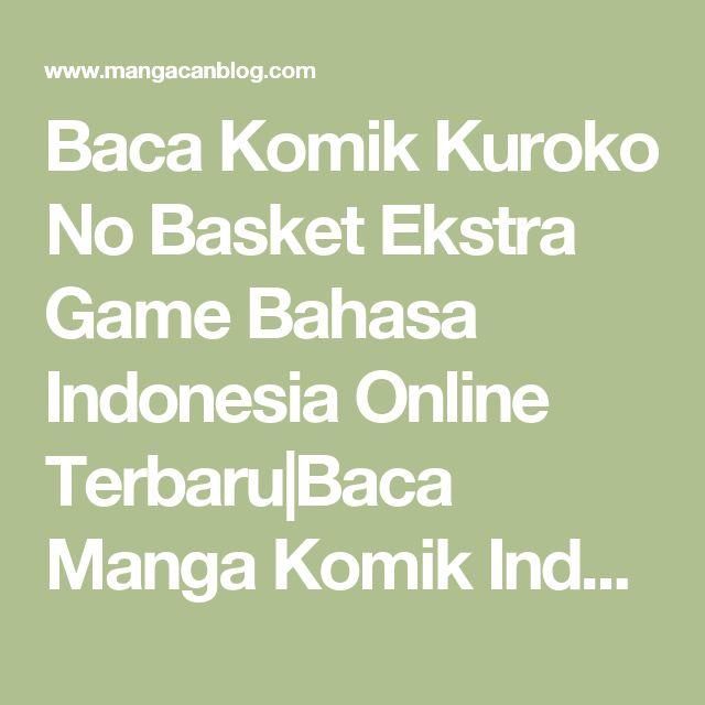Baca Komik Kuroko No Basket Ekstra Game Bahasa Indonesia Online Terbaru|Baca Manga Komik Indonesia|Mangacan