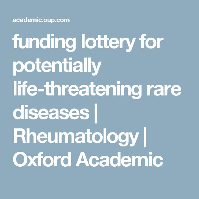 funding lottery for potentially life-threatening rare diseases | Rheumatology | Oxford Academic