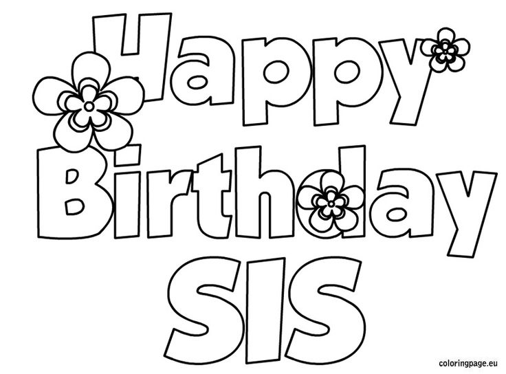 Happy Birthday Sis coloring page Birthday Pinterest