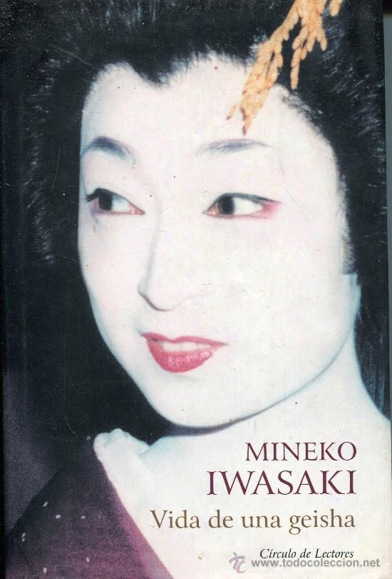 Vida de una Geisha - Mineko Iwasaki -