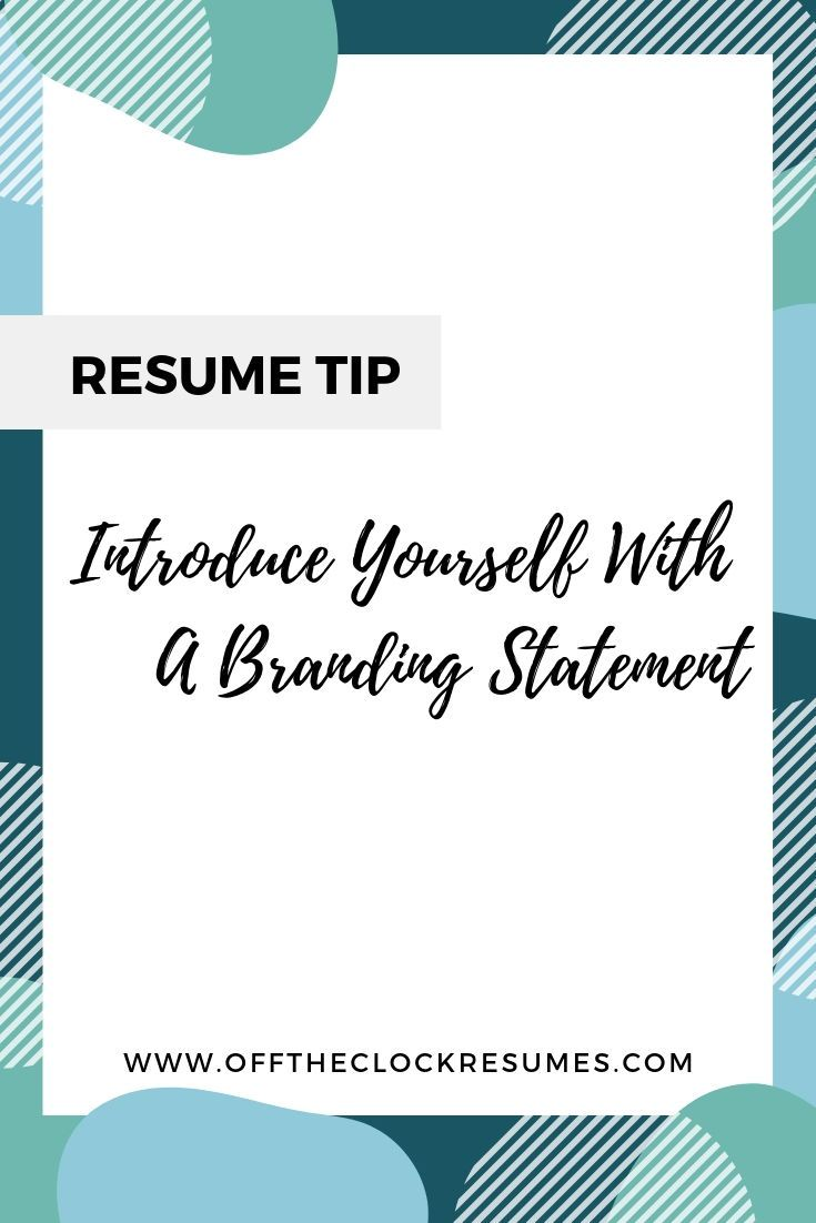 How To Introduce Yourself In Resume Resume Tip Introduce Yourself With A Branding Statement Learn