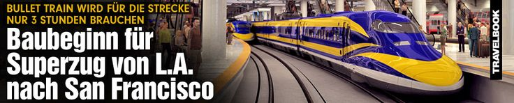 """Jetzt kommt der """"Bullet Train""""! Von L.A. nach San Francisco in drei Stunden! Für 68 Milliarden US-Dollar wird ein """"High-Speed Rail"""" gebaut, 2029 sollen endlich die ersten Züge fahren – und nur drei Stunden für die Strecke brauchen. http://www.travelbook.de/welt/Baubeginn-fuer-Superzug-von-L.A.-nach-San-Francisco-590696.html"""