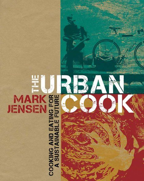 The Urban Cook - Mark Jensen - eatlove