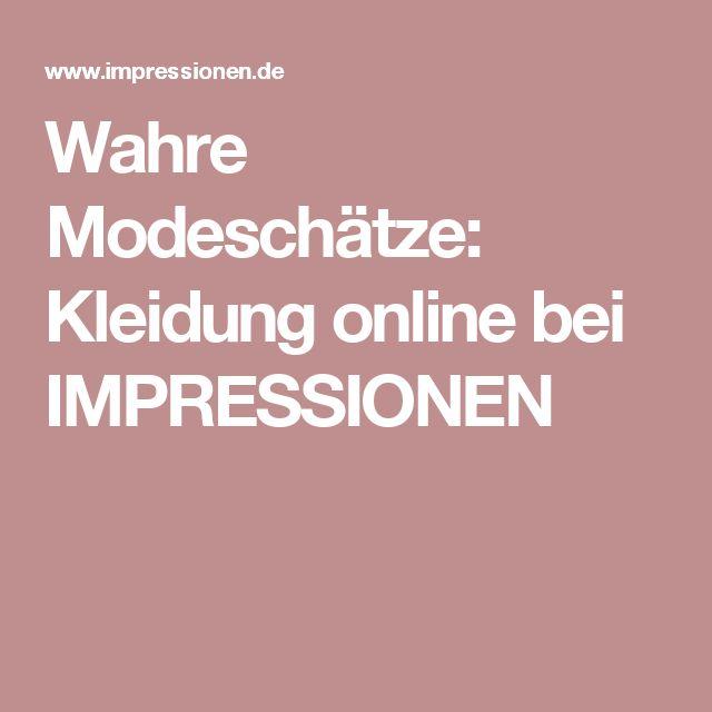 Wahre Modeschätze: Kleidung online bei IMPRESSIONEN