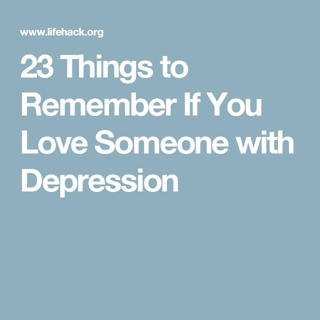23 Things to Remember If You Love Someone with Depression