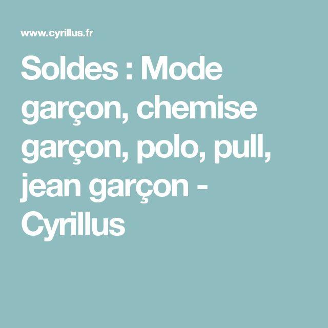Soldes : Mode garçon, chemise garçon, polo, pull, jean garçon - Cyrillus