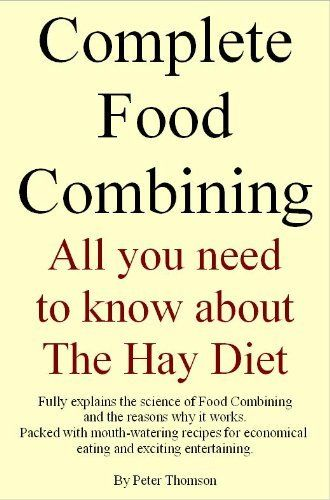 17 best trophology images on pinterest healthy nutrition eat complete food combining all you need to know about the hay diet by peter thomson forumfinder Image collections