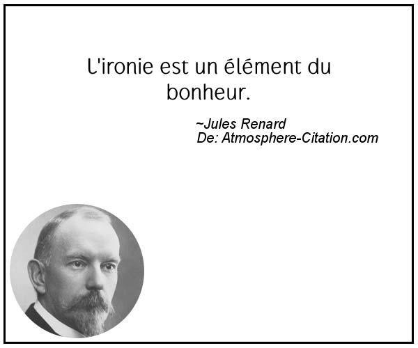 L'ironie est un élément du bonheur.  Trouvez encore plus de citations et de dictons sur: http://www.atmosphere-citation.com/populaires/lironie-est-un-element-du-bonheur.html?