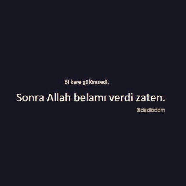 Bir kere gülümsedi sonra Allah belamı verdi zaten