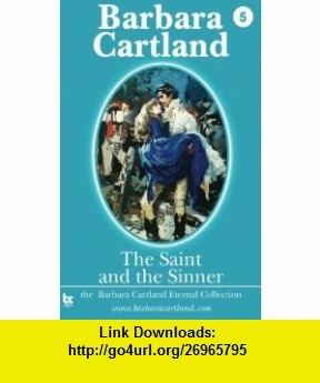 The Saint and the Sinner (Barbara Cartland Eternal Collection) (Volume 5) (9781782130192) Barbara Cartland , ISBN-10: 1782130195  , ISBN-13: 978-1782130192 ,  , tutorials , pdf , ebook , torrent , downloads , rapidshare , filesonic , hotfile , megaupload , fileserve