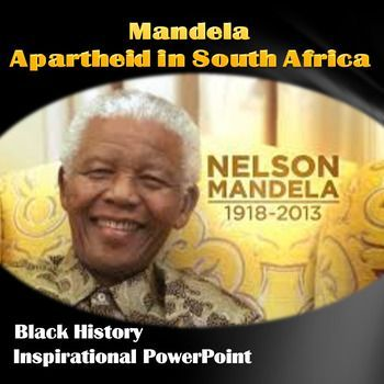 This presentation was created using PowerPoint 2010.  To honor the passing of Nelson Mandela, I've designed a PowerPoint presentation consisting of 35 slides:  11 discuss the history of apartheid in South Africa, 18 address Mandela's life and accomplishments, and 5 slides include inspirational quotes by Nelson Mandela and can be used as writing prompts or to elicit class discussion.#blackhistory #education