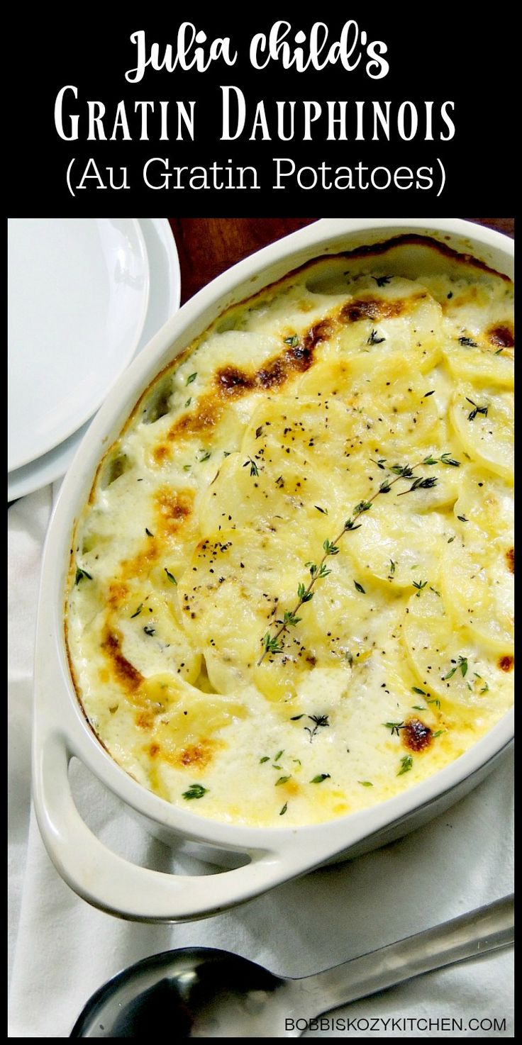Julia Child's Gratin Dauphinois (Au Gratin Potatoes) are quite possibly my favorite potatoes ever! Potatoes, cream, cheese, and thyme? Heaven on a plate! From www.bobbiskozykitchen.com