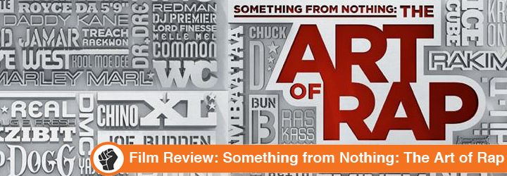 """Check out our latest film review from Mike! Something from Nothing: The Art of Rap - if you're a music movie lover, see this documentary for """"a great insight into one part of the world of rap and rappers""""."""