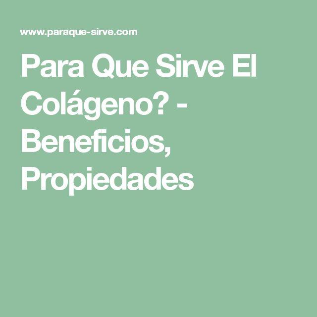 Para Que Sirve El Colágeno? - Beneficios, Propiedades