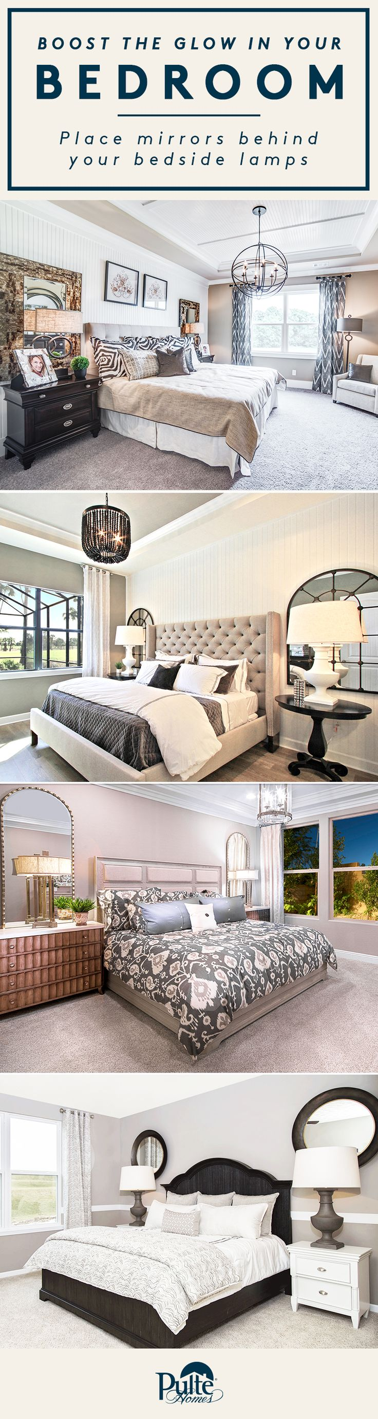 Mirrors are like a decorator's magic wand, instantly making rooms appear lighter and brighter. Give your bedroom a warm glow by placing a mirror in front of a lamp on your nightstand.   Pulte Homes