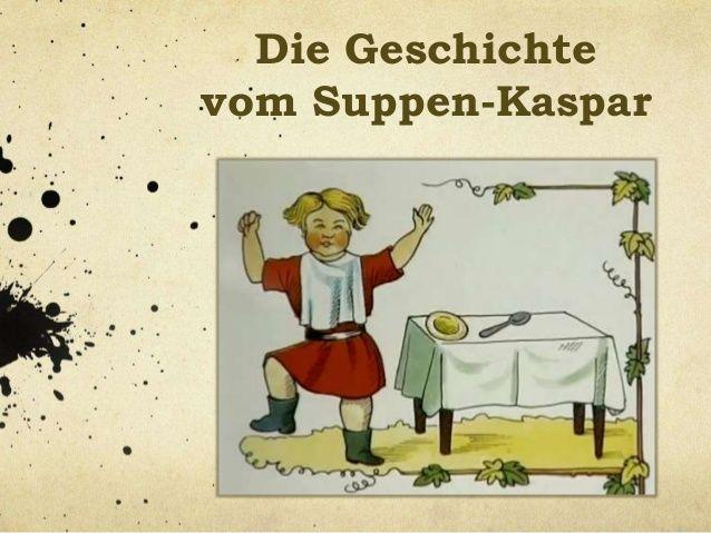 SUPPEN-KASPAR  - Eine Geschichte aus dem Struwwelpeter von Heinrich Hoffmann