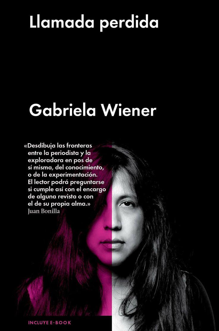 Llamada perdida, libro de Gabriela Wiener. Guía de supervivencia para mujeres salvajes.