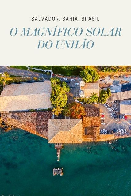 O magnífico Solar do Unhão em Salvador, Bahia, em clique aéreo pelo CG Drone