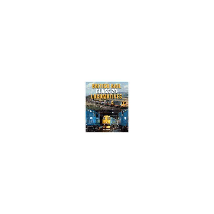 British Rail Class 20 Locomotives (Hardcover) (Pip Dunn)