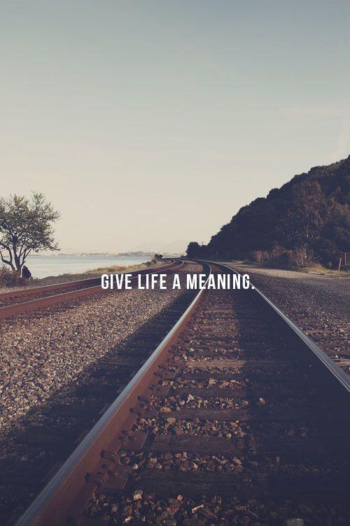 Donne un sens à la vie