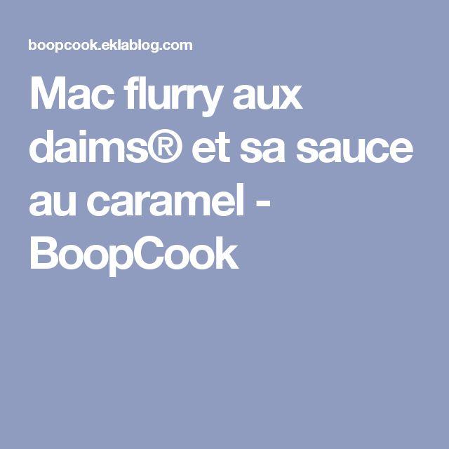 Mac flurry aux daims® et sa sauce au caramel - BoopCook